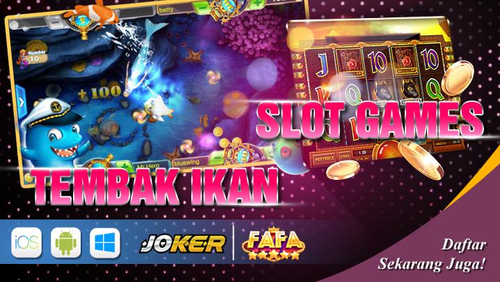 Tembak Ikan & SLot Games